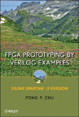 FPGA Prototyping by Verilog Examples By Chu, Pong P.