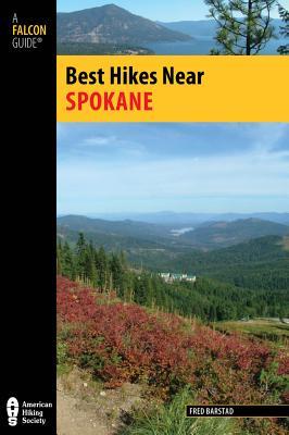 Best Hikes Near Spokane By Barstad, Fred